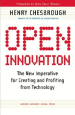 Open Innovation: The New Imperative for Creating and Profiting from Technology 9781422102831