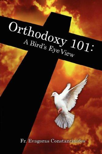 Orthodoxy 101: A Bird's Eye View 9781424306077