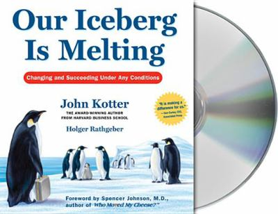 Our Iceberg Is Melting: Changing and Succeeding Under Any Conditions 9781427200242