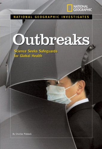 National Geographic Investigates: Outbreak: Science Seeks Safeguards for Global Health (National Geographic Investigates Science)