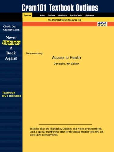 Studyguide for Access to Health by Donatelle, ISBN 9780805378481 9781428818903