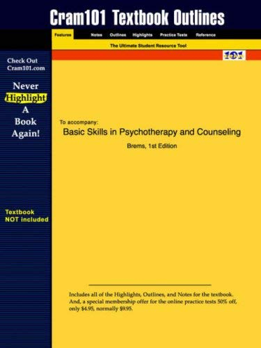 Studyguide for Basic Skills in Psychotherapy and Counseling by Brems, ISBN 9780534549428 9781428800335