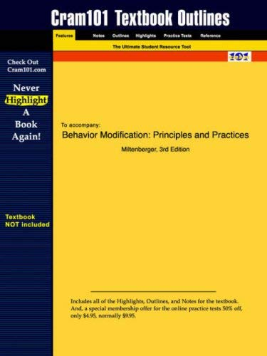 Studyguide for Behavior Modification: Principles and Practices by Miltenberger, ISBN 9780534536008 9781428800830