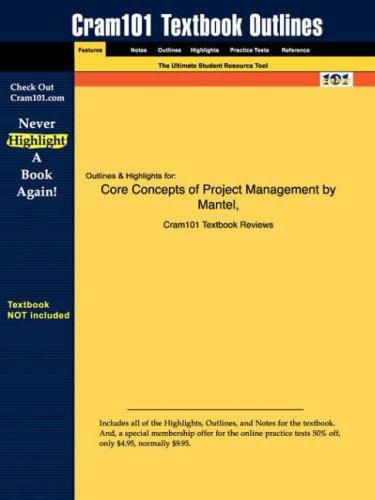 Studyguide for Core Concepts of Project Management by Mantel et al., ISBN 9780471466062 9781428805552