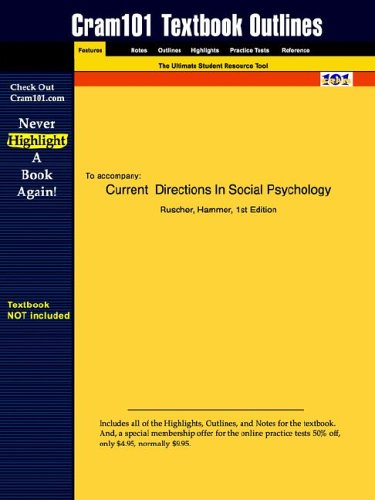 Studyguide for Current Directions in Social Psychology by Ruscher & Hammer, ISBN 9780131895836 9781428802971