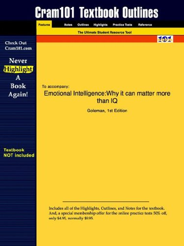 Studyguide for Emotional Intelligence: Why It Can Matter More Than IQ by Goleman, ISBN 9780553375060 9781428802360