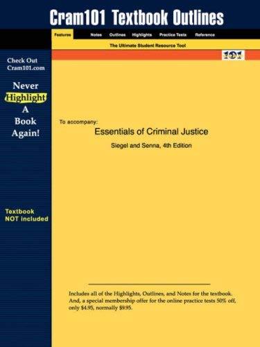 Studyguide for Essentials of Criminal Justice by Siegel & Senna, ISBN 9780534616410 9781428817425