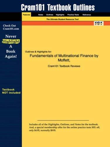 Studyguide for Fundamentals of Multinational Finance by Moffett & Stonehill & Eiteman, ISBN 9780201844849 9781428809154
