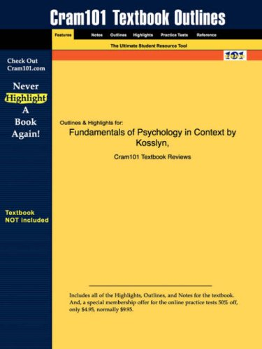 Outlines & Highlights for Fundamentals of Psychology in Context by Kosslyn & Rosenberg 9781428859708