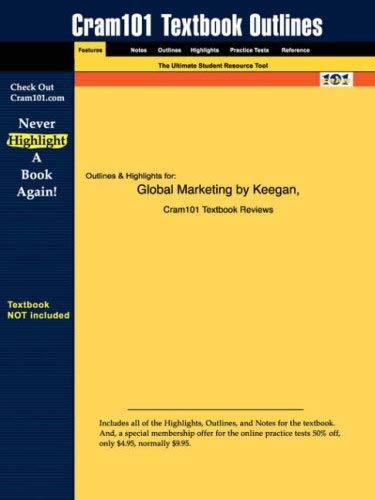 Studyguide for Global Marketing by Keegan & Green, ISBN 9780130669988 9781428808744