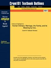 Studyguide for Human Intimacy: Marriage, the Family, and Its Meaning by Cox, ISBN 9780534587796 -  Cox, 9th Edition