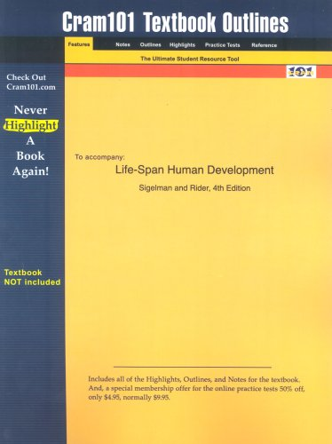 Studyguide for Life-Span Human Development by Sigelman & Rider, ISBN 9780534553500 9781428801820