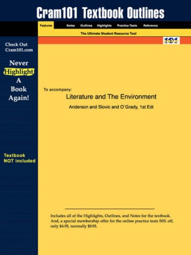 Studyguide for Literature and the Environment: A Reader on Nature and Culture by Lorraine Anderson, ISBN 9780321011497 9781428815537