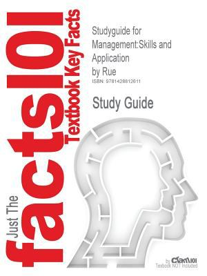Studyguide for Management: Skills and Application by Rue, ISBN 9780072976342 9781428812611