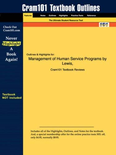 Studyguide for Management of Human Service Programs by Lewis et al., ISBN 9780534368869 9781428809604