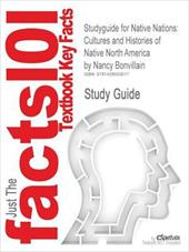 Outlines & Highlights for Native Nations: Cultures and Histories of Native North America by Nancy Bonvillain
