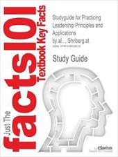 Outlines & Highlights for Practicing Leadership Principles and Applications by Shriberg et al...