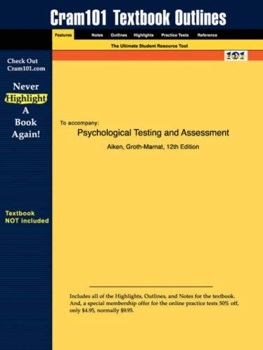 Studyguide for Psychological Testing and Assessment by Aiken, ISBN 9780205354719 9781428800632