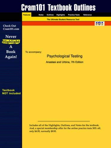 Studyguide for Psychological Testing by Anastasi & Urbina, ISBN 9780023030857 9781428800588