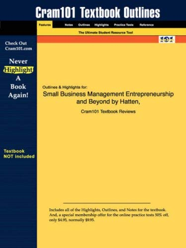 Studyguide for Small Business Management Entrepreneurship and Beyond by Hatten, ISBN 9780618128488 9781428808607