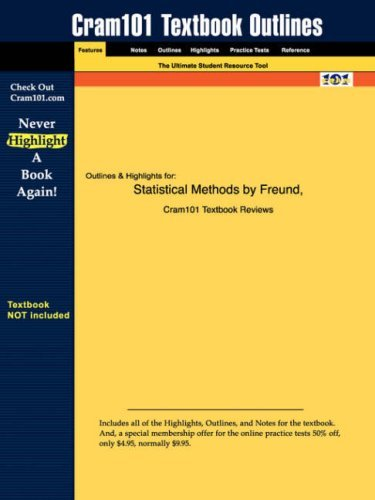 Studyguide for Statistical Methods by Freund & Wilson, ISBN 9780122676512 9781428813700