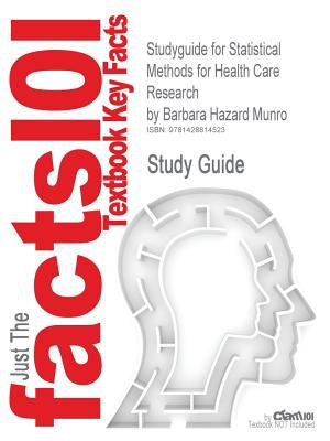 Studyguide for Statistical Methods for Health Care Research by Barbara Hazard Munro, ISBN 9780781748407 9781428814523