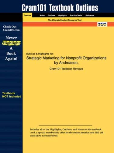 Studyguide for Strategic Marketing for Nonprofit Organizations by Andreasen & Kotler, ISBN 9780130419774 9781428809864