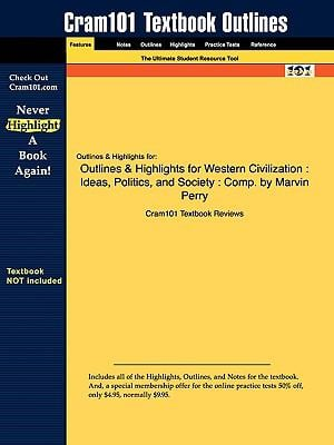 Outlines & Highlights for Western Civilization: Ideas, Politics, and Society by Marvin Perry 9781428898998