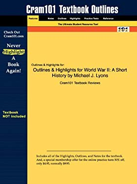 Outlines & Highlights for World War II: A Short History by Michael J. Lyons 9781428895874