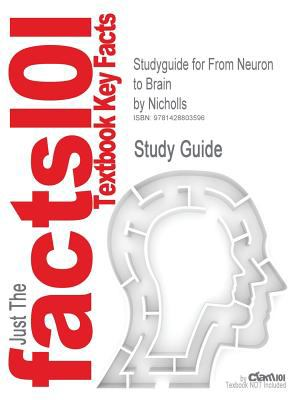 Studyguide for from Neuron to Brain by Nicholls, ISBN 9780878934393 9781428803596