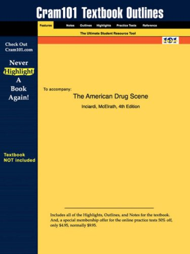 Studyguide for the American Drug Scene by Inciardi, ISBN 9781931719087 9781428817661