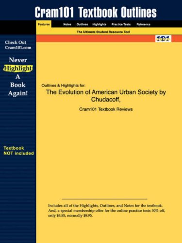 Studyguide for the Evolution of American Urban Society by Chudacoff & Smith, ISBN 9780130115812 9781428815179