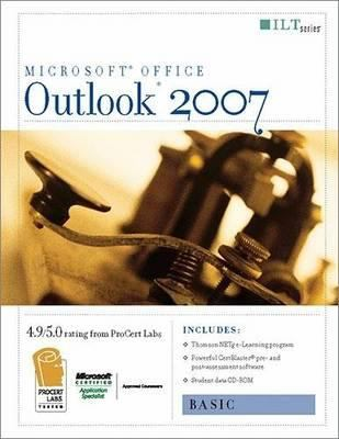 Outlook 2007: Basic + Certblaster & CBT, Student Manual with Data 9781423918219
