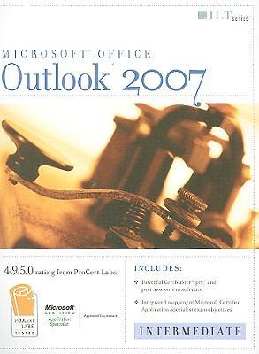 Outlook 2007: Intermediate, Student Manual 9781423954897