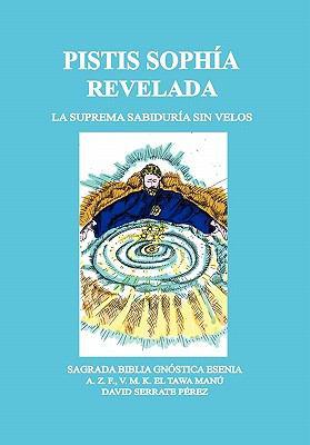 Pistis Soph a Revelada: La Suprema Sabidur a Sin Velos 9781426955242