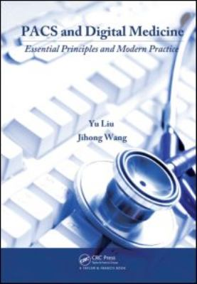 PACS and Digital Medicine: Essential Principles and Modern Practice 9781420083651