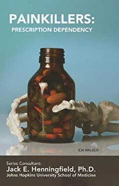 Painkillers: Prescription Dependency 9781422224380
