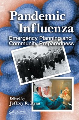 Pandemic Influenza: Emergency Planning and Community Preparedness 9781420060874