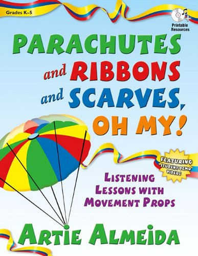Parachutes and Ribbons and Scarves, Oh My!: Listening Lessons with Movement Props 9781429121040