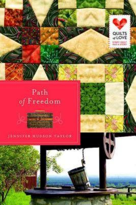 Path of Freedom: Quilts of Love Series 9781426752636