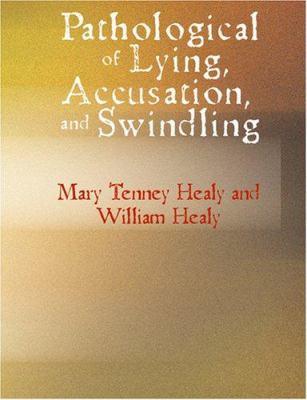 Pathological of Lying Accusation and Swindling