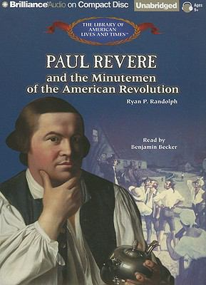 Paul Revere and the Minutemen of the American Revolution 9781423393658