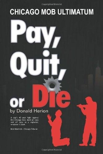 Pay, Quit, or Die