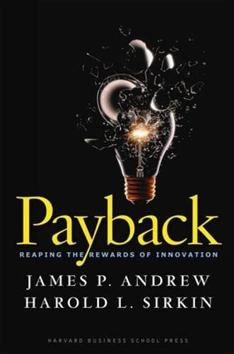 Payback: Reaping the Rewards of Innovation 9781422103135