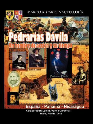 Pedrarias D Vila: Un Hombre de Acci N y Su Tiempo 9781426971600