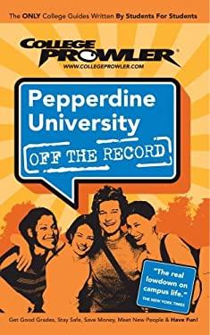 Pepperdine University (College Prowler Guide) 9781427401106