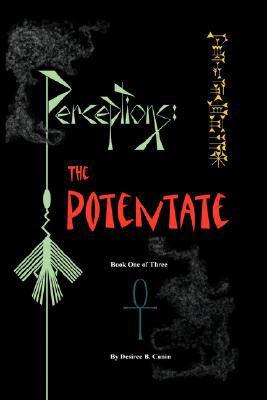 Perceptions: The Potentate 9781425796518