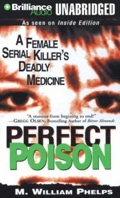Perfect Poison: They Called Her the Angel of Death... 9781423349266