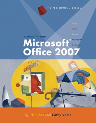 Performing with Microsoft Office 2007 9781423904205