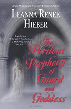 The Perilous Prophecy of Guard and Goddess 9781428511163